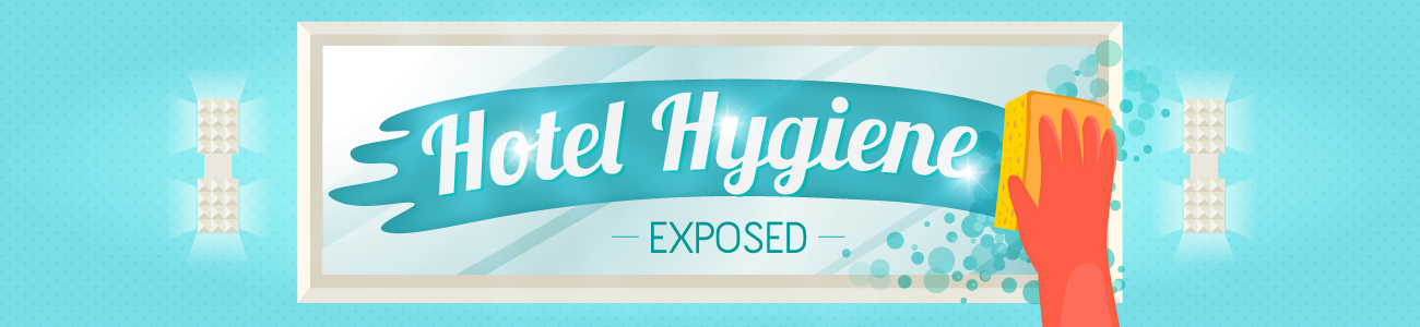 Hotel Hygiene Exposed